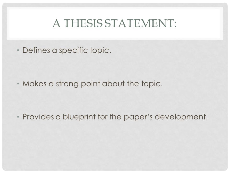 Dont forget the transition thesis organization ppt download a thesis statement defines a specific topic makes a strong point about the topic malvernweather Gallery