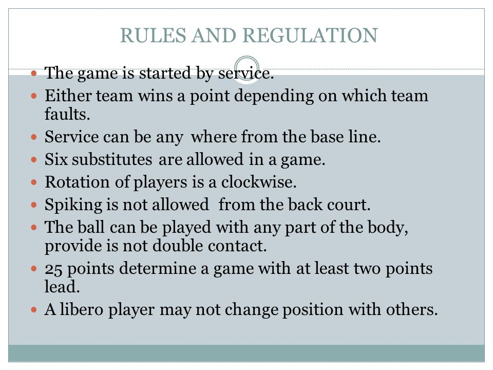 RULES AND REGULATION The game is started by service.