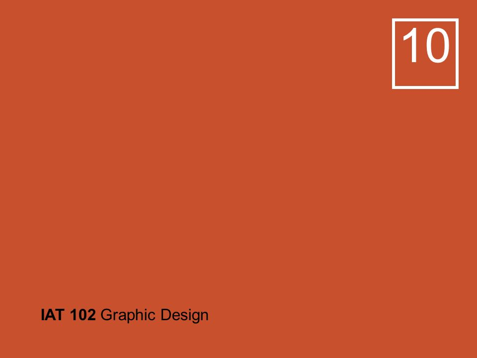 10 IAT 102 Graphic Design  10 Review (Early Modern & New