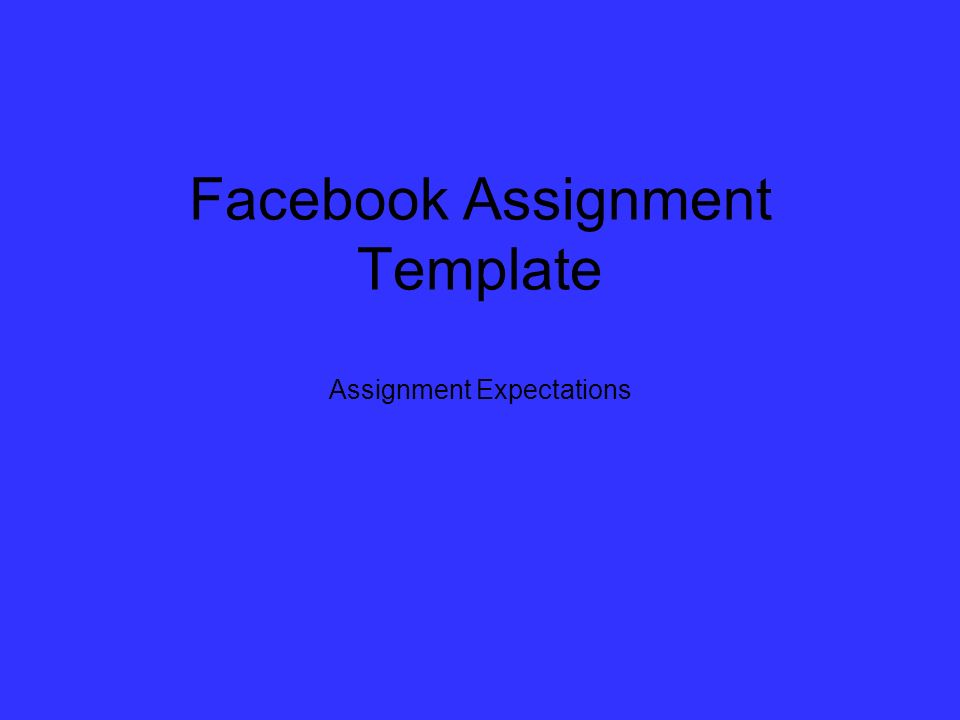 1 Facebook Ignment Template Expectations