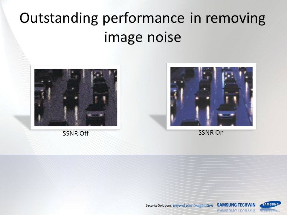 Outstanding performance in removing image noise SSNR Off SSNR On
