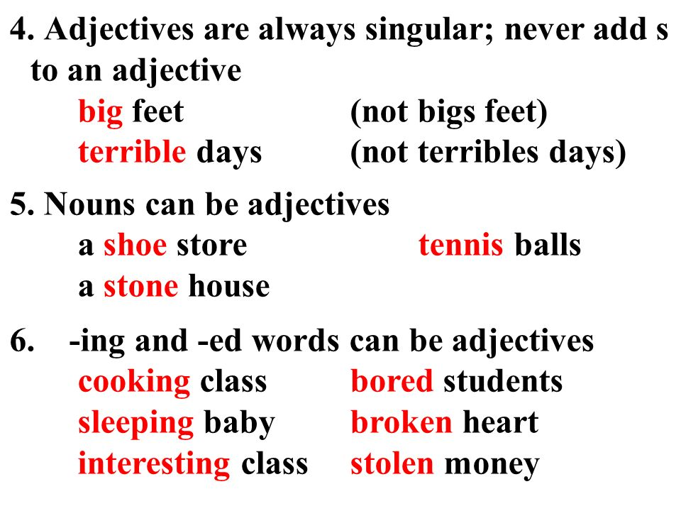 Using Adjectives  Adjectives are words that describe nouns  Writers