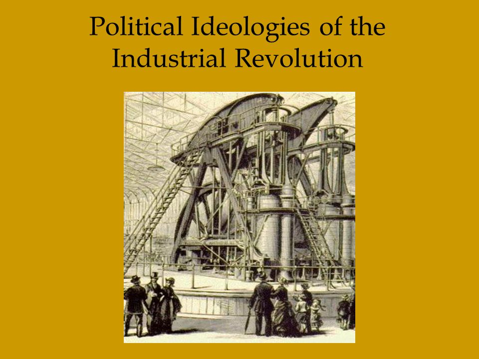 Political Ideologies Of The Industrial Revolution Ppt Download