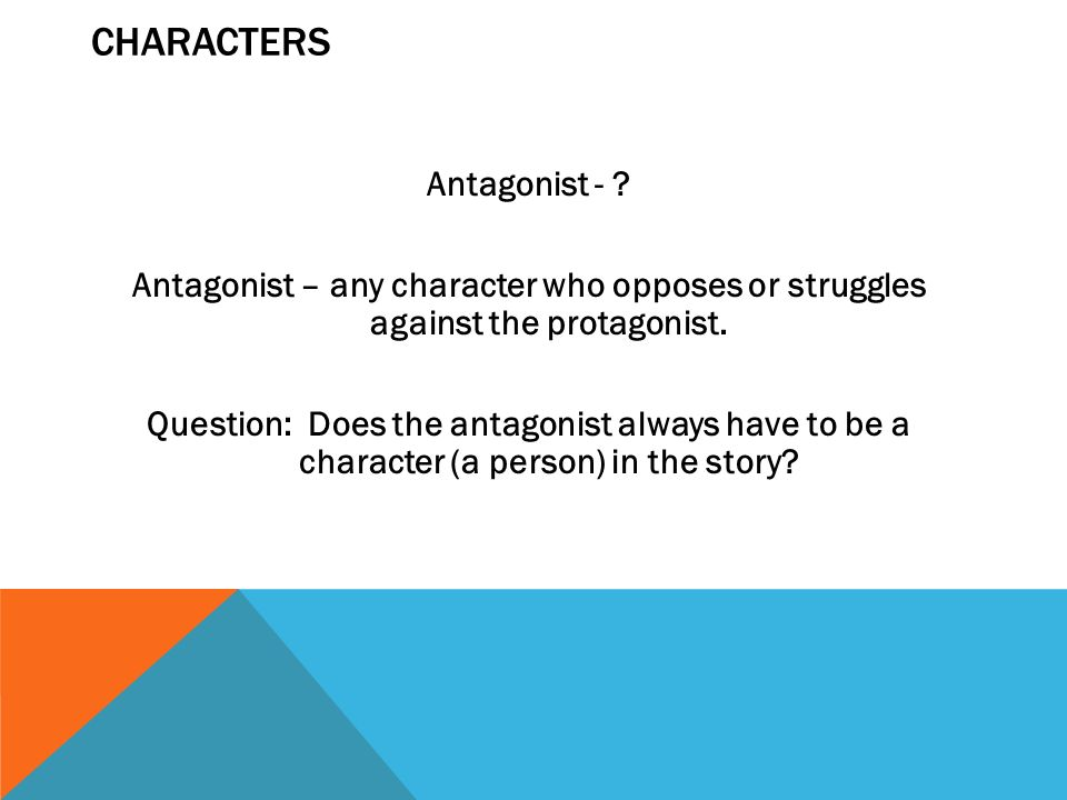 CHARACTERS Protagonist - .