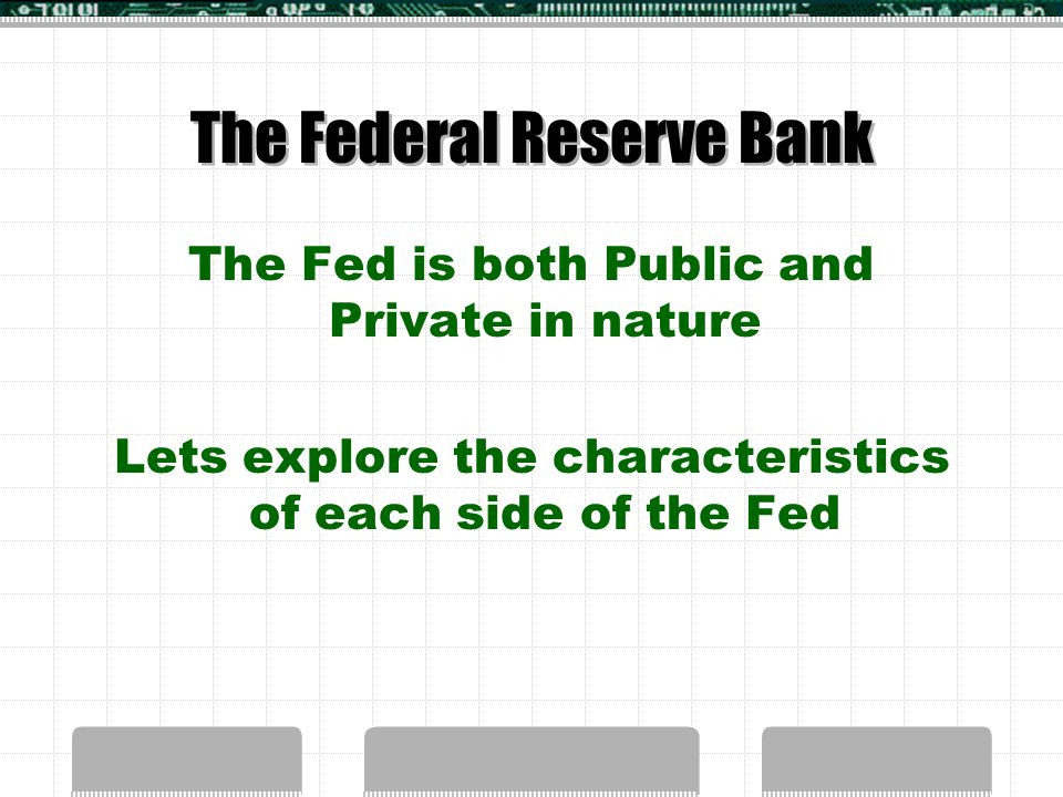 THE FEDERAL RESERVE SYSTEM SSEMA2 The student will explain