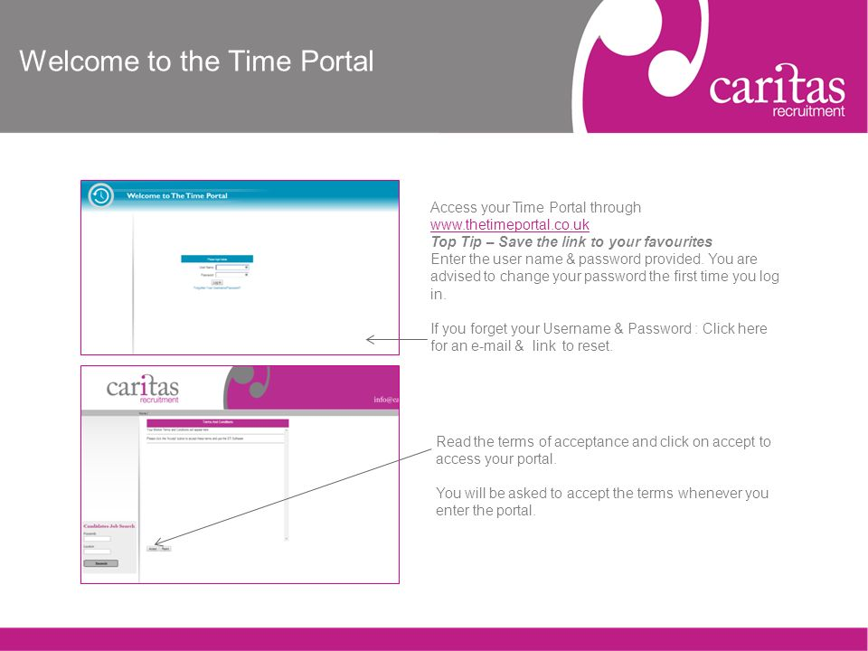 Welcome to the Time Portal Access your Time Portal through   Top Tip – Save the link to your favourites Enter the user name & password provided.