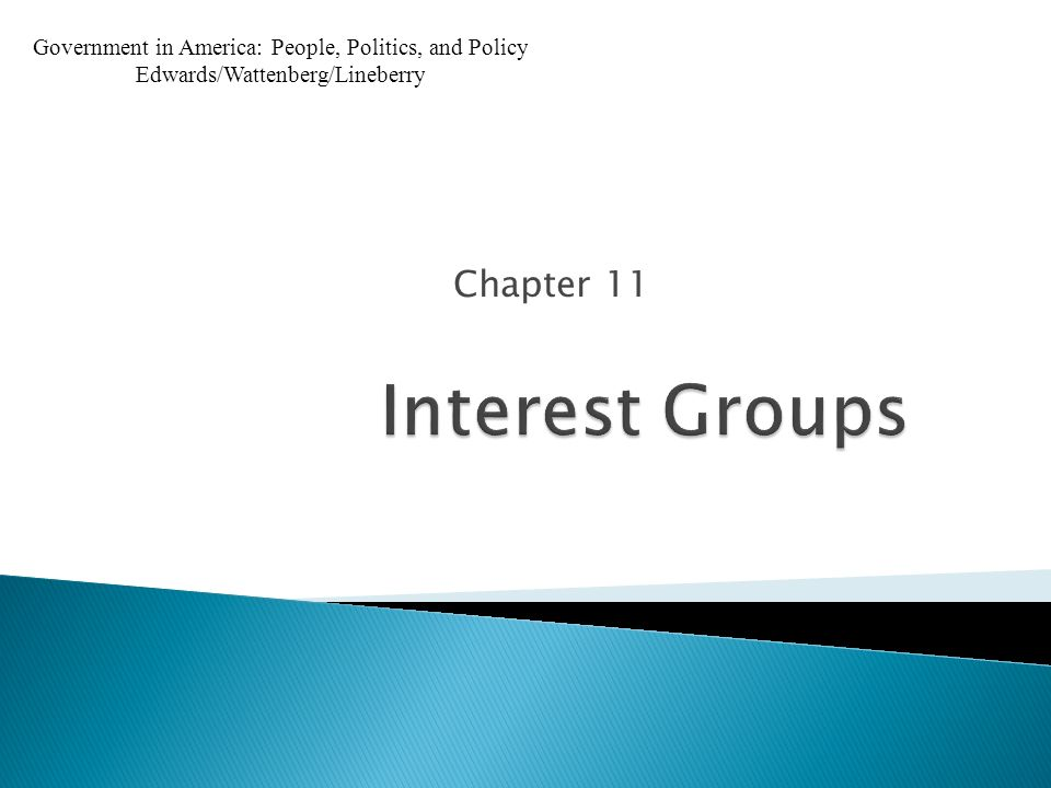 Chapter 11 Government in America: People, Politics, and Policy Edwards/Wattenberg/Lineberry