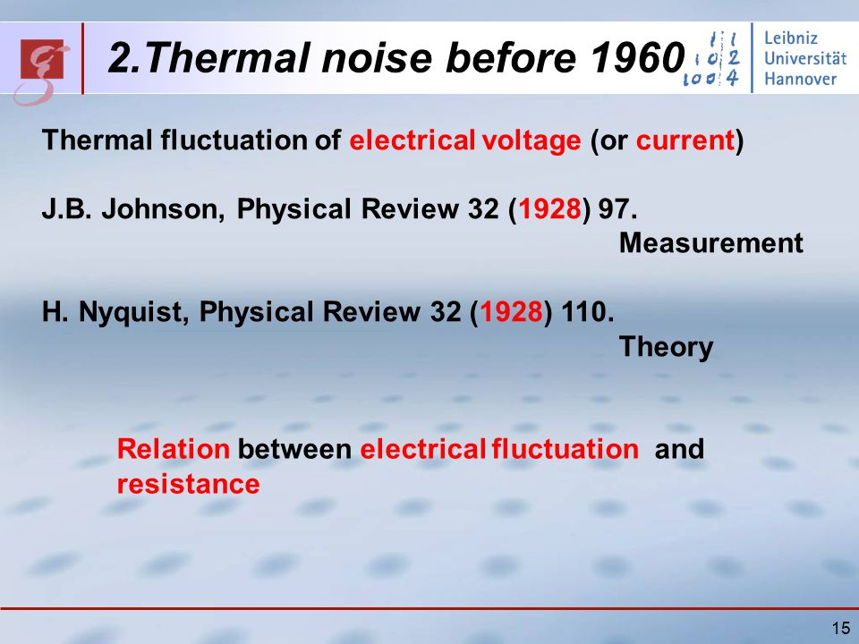 15 Thermal fluctuation of electrical voltage (or current) J.B.