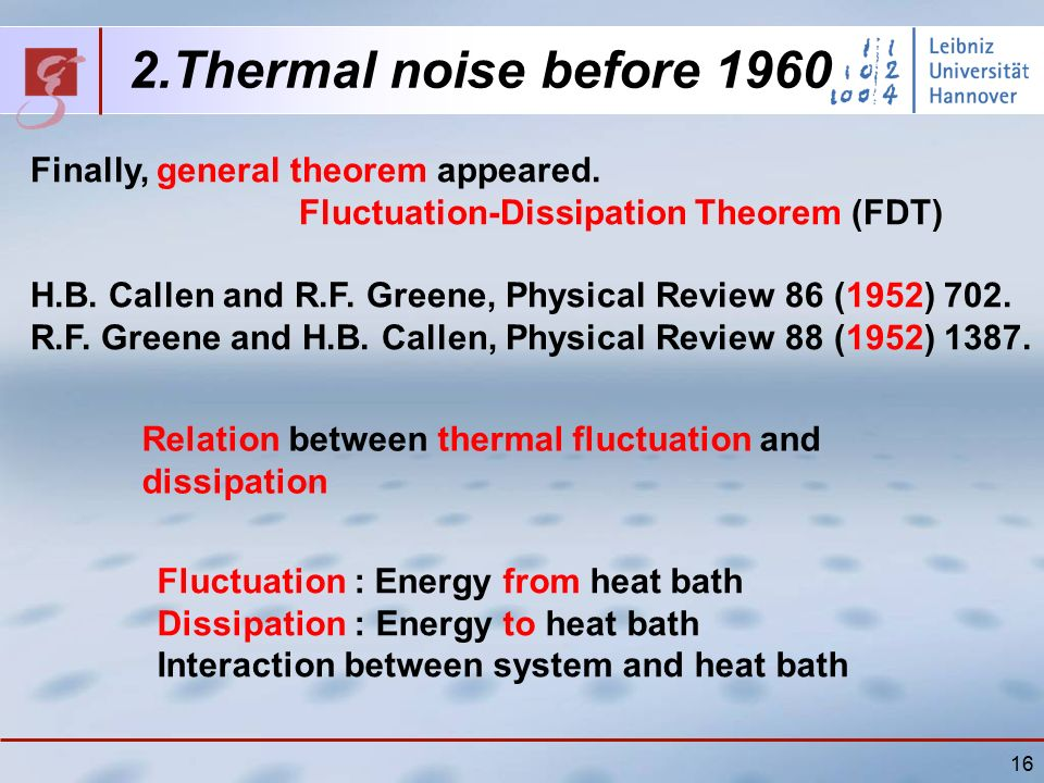16 2.Thermal noise before 1960 Finally, general theorem appeared.