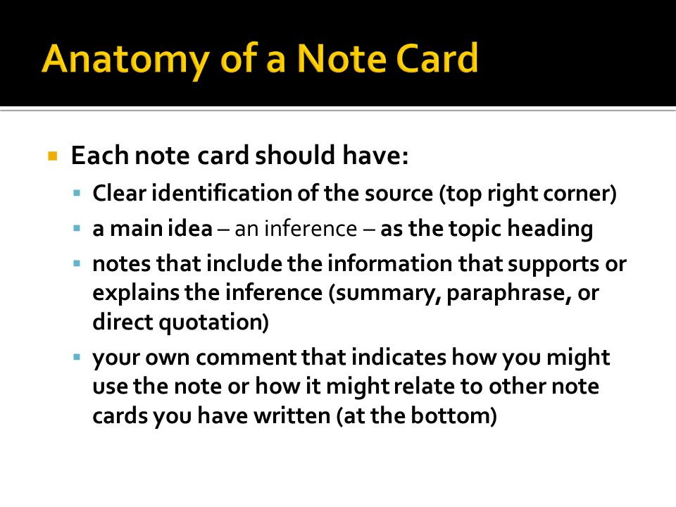 Organizing information and avoiding plagiarism.  Note cards should ...