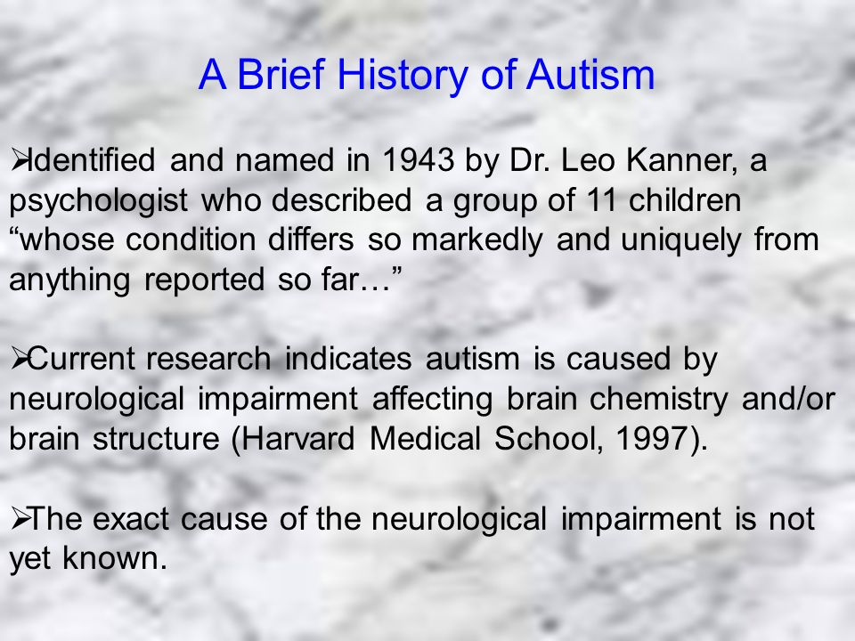 A Brief History Of Autism Research >> A Brief History Of Autism Identified And Named In 1943 By Dr Leo