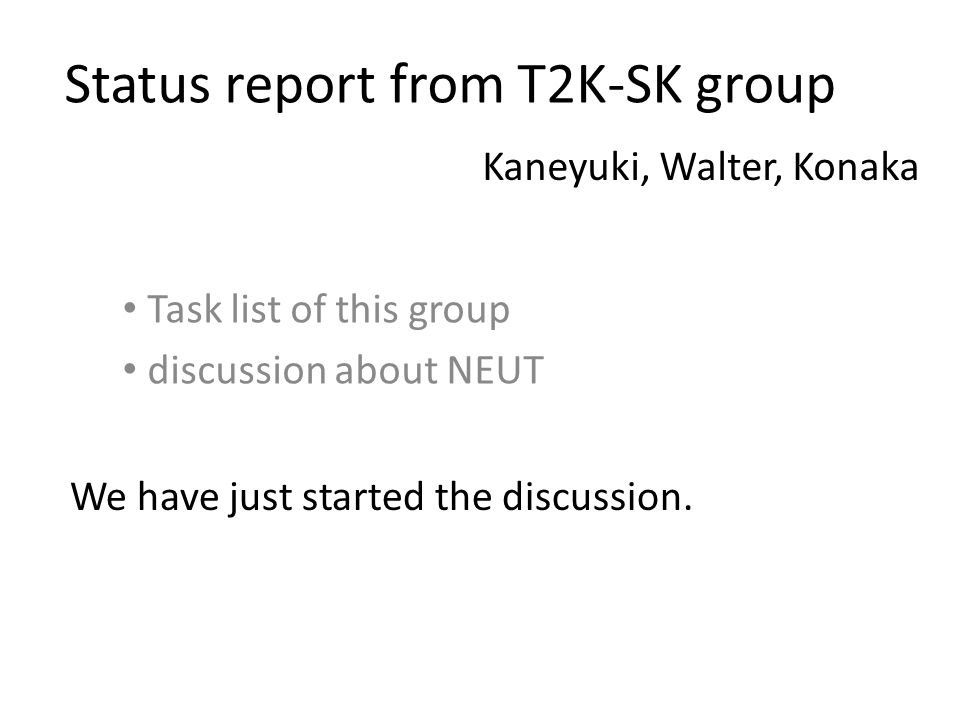 status report from t2k sk group task list of this group discussion