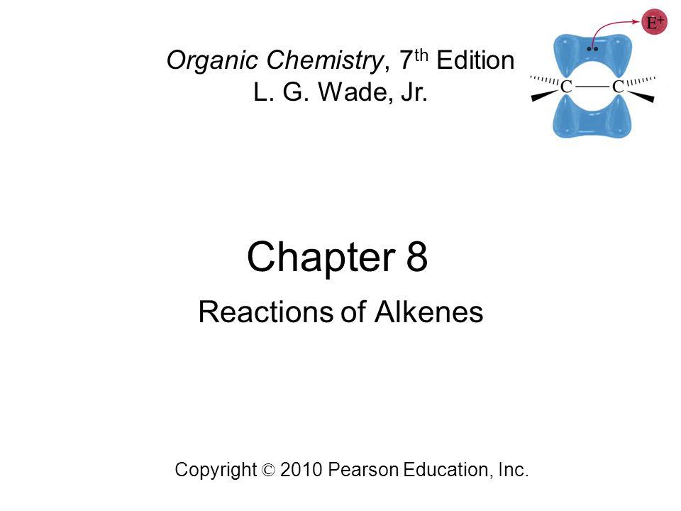 chapter 8 copyright 2010 pearson education inc organic chemistry rh slideplayer com Pearson Chemistry Textbook Online Chemistry Textbook John Paul