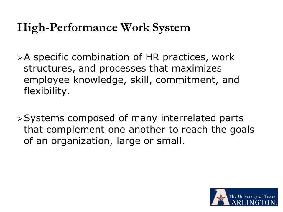 high performance work organizations The top 6 priorities for building high-performance organizations of tomorrow  multi-generational work forces and global economic implications  in the high-performance companies of the.