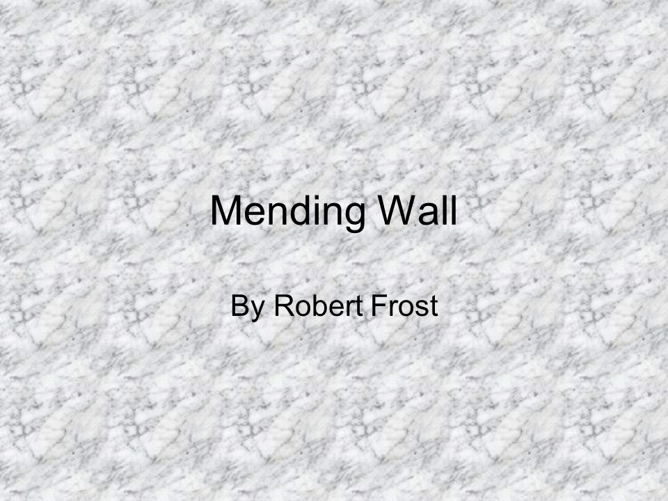 """poem analysis robert frost s """"mending wall A critical analysis of robert frost's mending wall robert lee frost was a four-time pulitzer prize winner for poetry, who was born in san."""