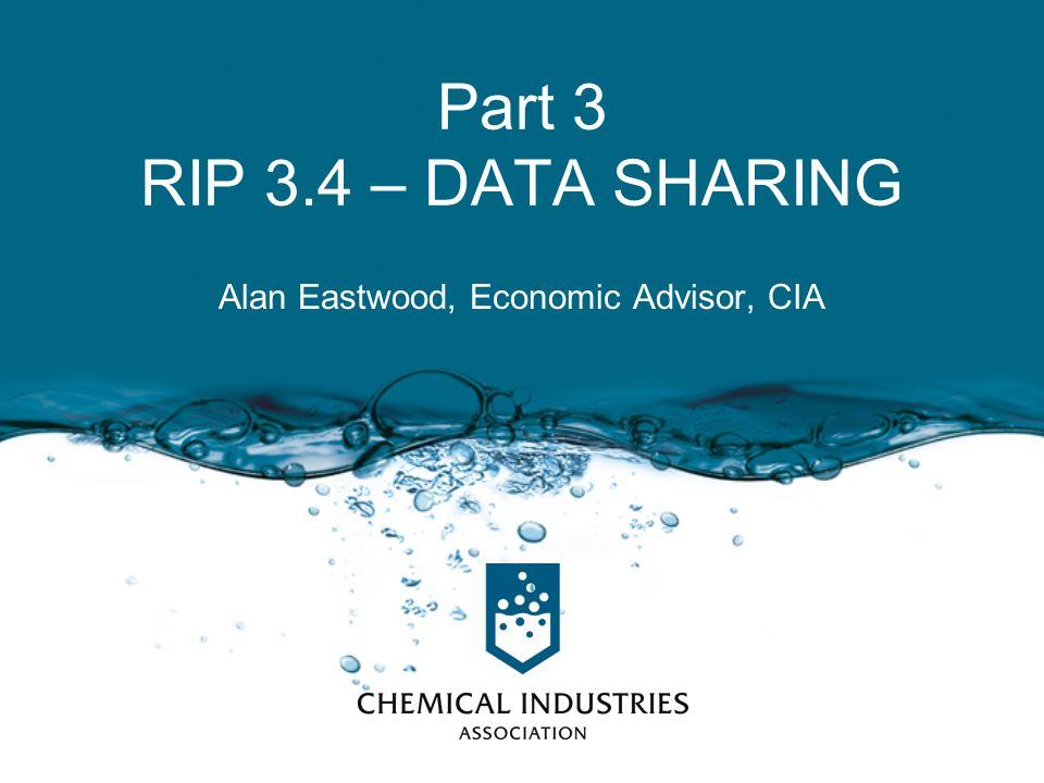 Part 3 RIP 3.4 – DATA SHARING Alan Eastwood, Economic Advisor, CIA ... 463be2986c7