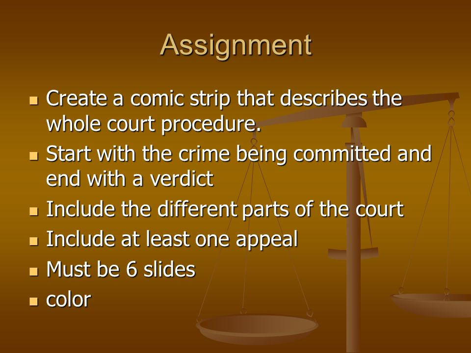 Assignment Create a comic strip that describes the whole court procedure.