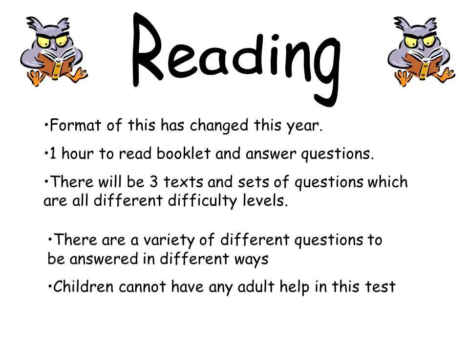 Format of this has changed this year. 1 hour to read booklet and answer questions.