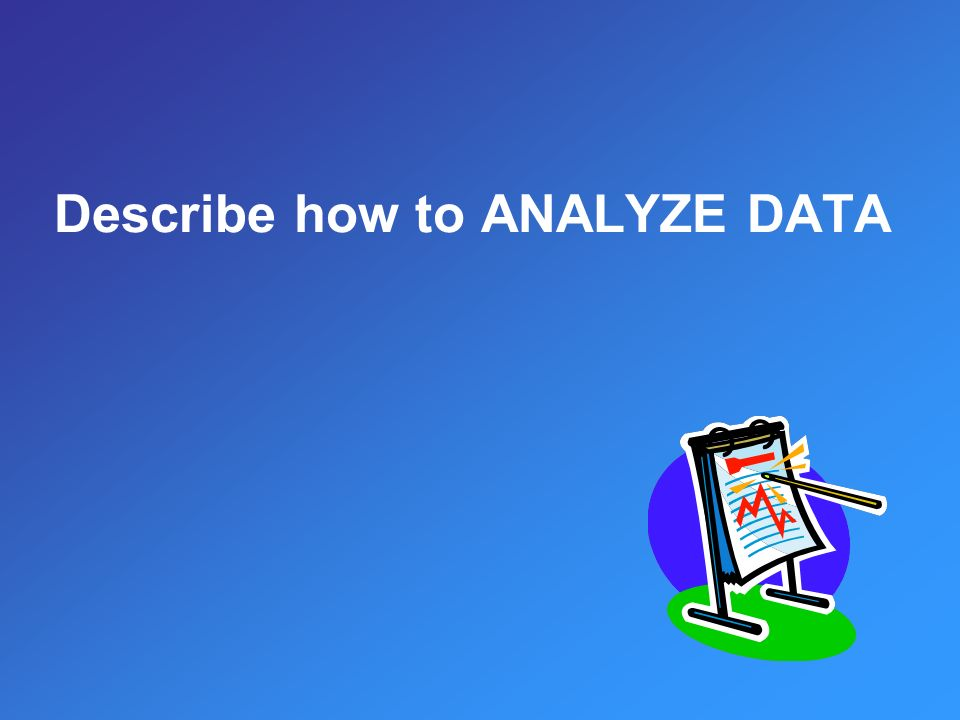 Describe how to ANALYZE DATA