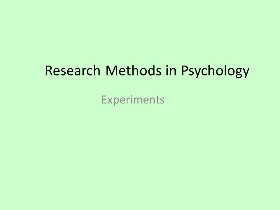 Research Methods In Psychology Experiments Can You Follow