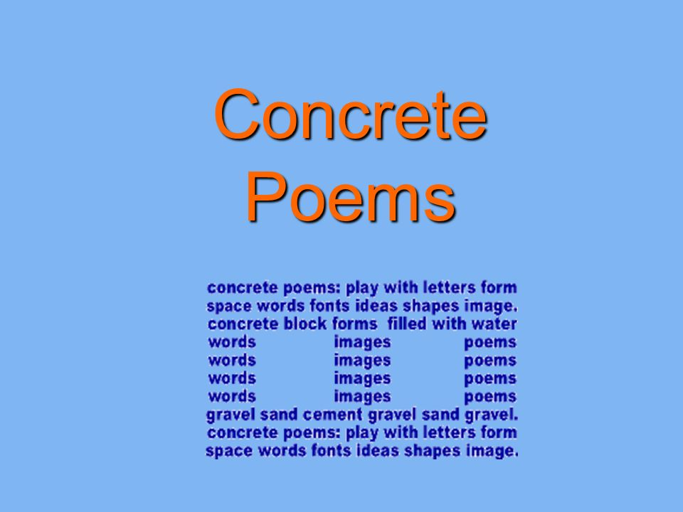 Concrete Poems. Concrete Poetry In concrete poetry the form of the on words that you can place into heart, words with numbers in them, words that form letters, words in shapes, words made out of shapes, words made into shapes, type words into shapes, words that look like their meaning, words that illustrate their meaning, words forming shapes, make words out of shapes, turn words into shapes, words written in numbers, form words into shapes, words form a shape illustrator,