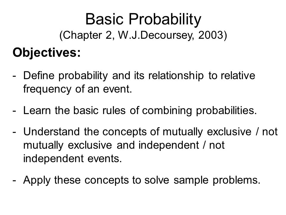 Summary -1 Chapters 2-6 of DeCoursey  Basic Probability