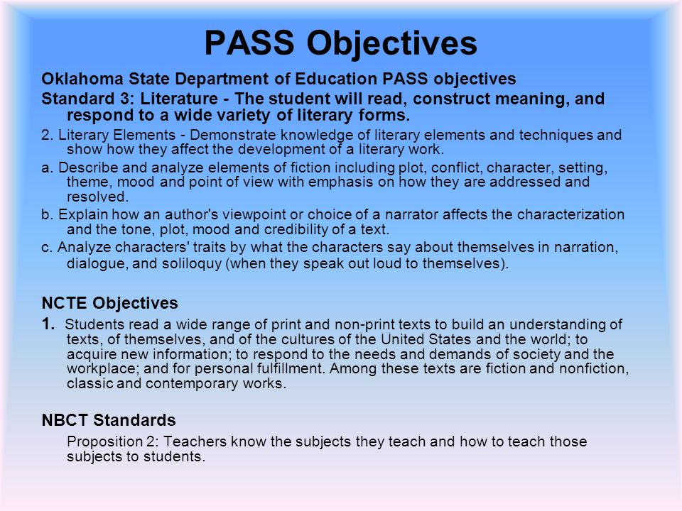 PASS Objectives Oklahoma State Department of Education PASS objectives Standard 3: Literature - The student will read, construct meaning, and respond to a wide variety of literary forms.