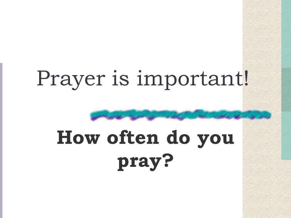 how often do you pray