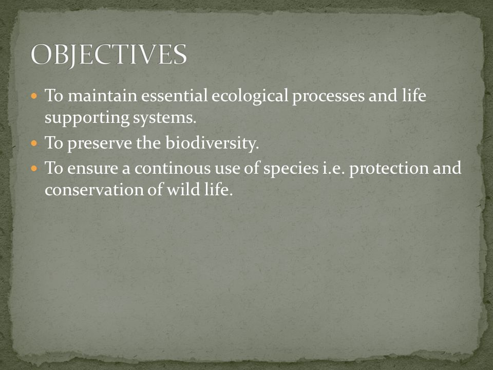 To maintain essential ecological processes and life supporting systems.