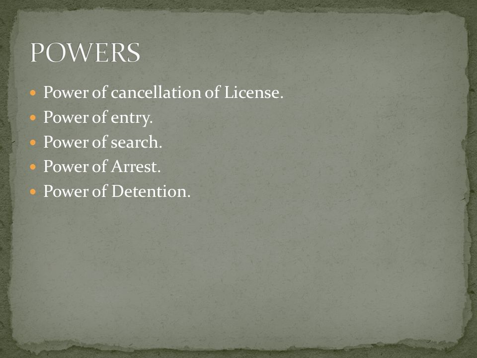 Power of cancellation of License. Power of entry.