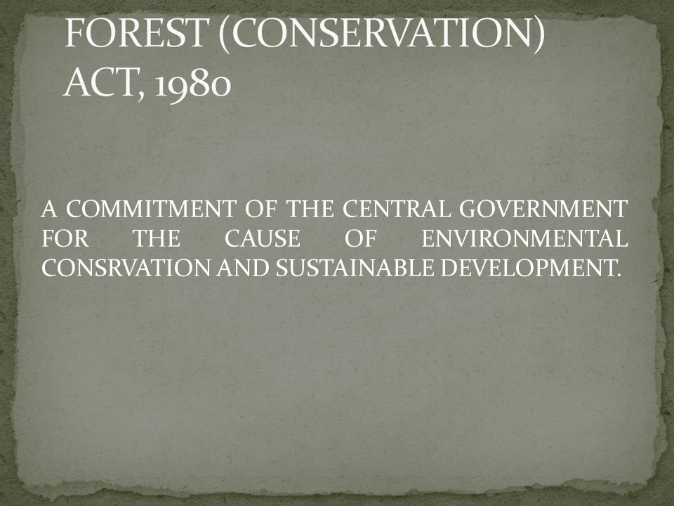 A COMMITMENT OF THE CENTRAL GOVERNMENT FOR THE CAUSE OF ENVIRONMENTAL CONSRVATION AND SUSTAINABLE DEVELOPMENT.