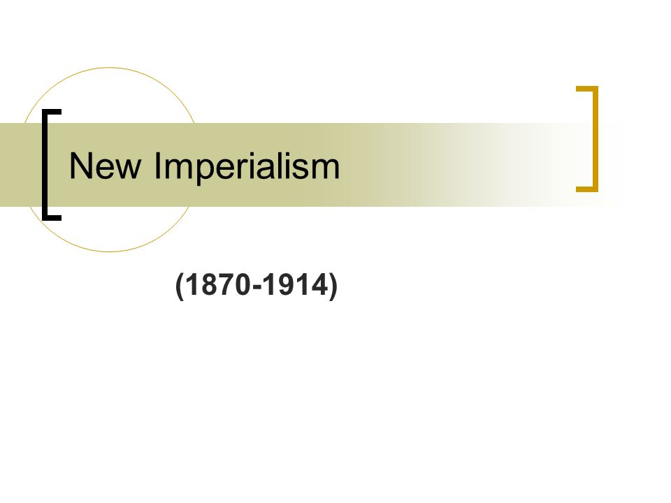 ( ) New Imperialism
