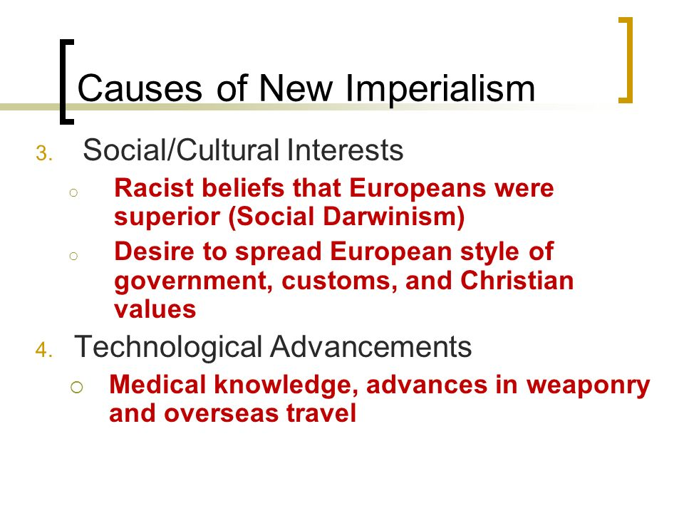 Causes of New Imperialism 3.