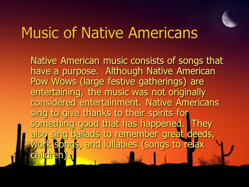 Music of Native Americans  Objectives ◊TLW use Native