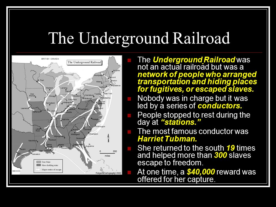 The Underground Railroad The Underground Railroad was not an actual railroad but was a network of people who arranged transportation and hiding places for fugitives, or escaped slaves.