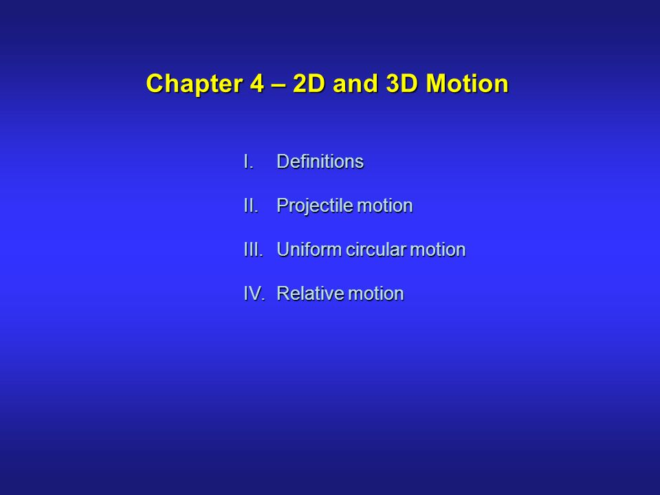 Physics 2048 Spring 2008 Lecture #4 Chapter 4 motion in 2D