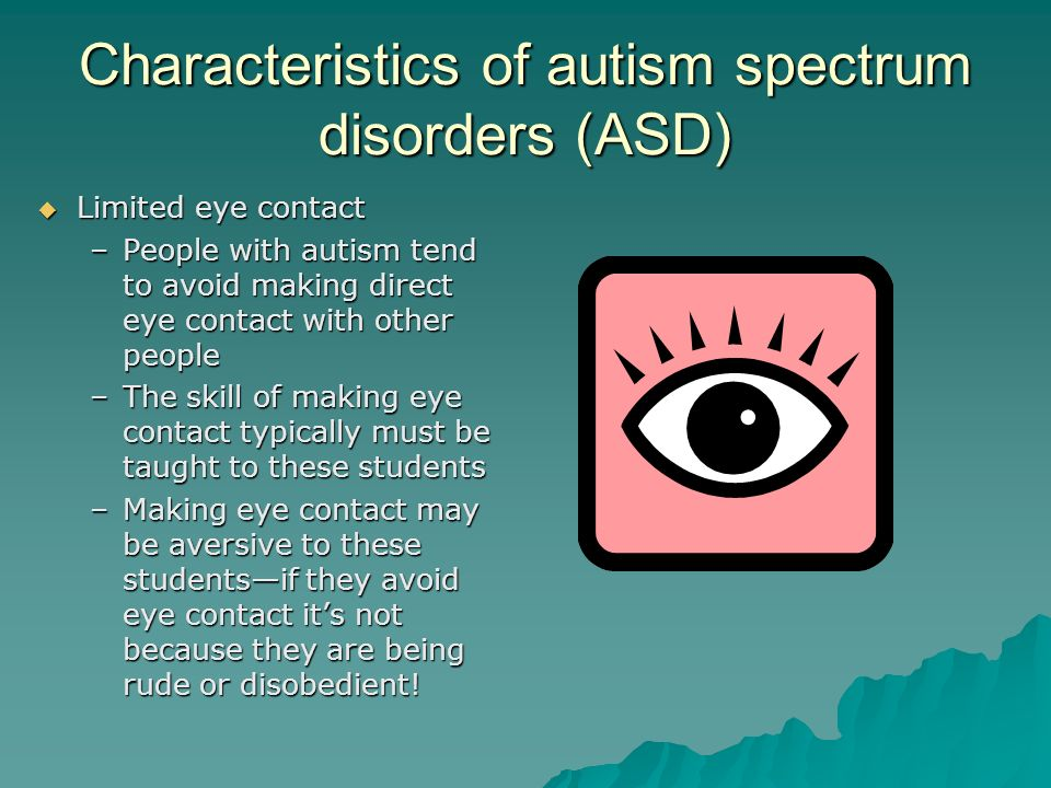 Why Do Those With Autism Avoid Eye >> Basic Information About Autism Spectrum Disorders Asd Lorien Quirk