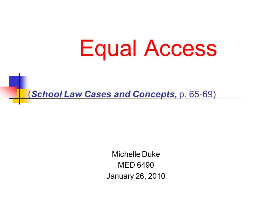 Equal Access (School Law Cases and Concepts, p ) Michelle