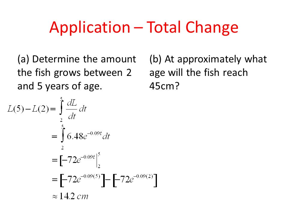 Application – Total Change (a) Determine the amount the fish grows between 2 and 5 years of age.