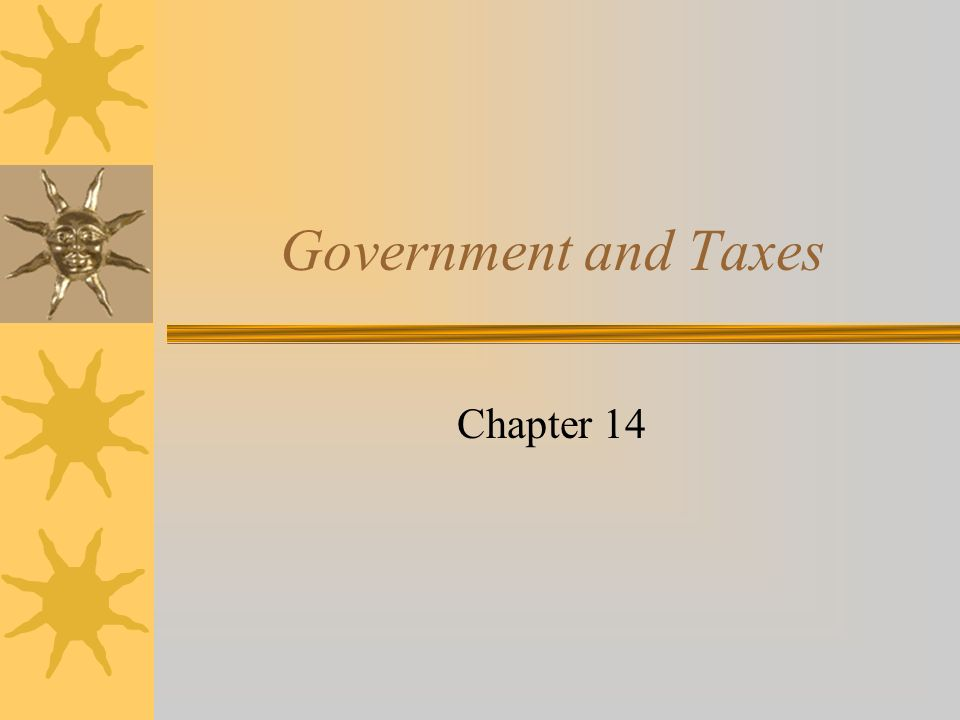 Government and Taxes Chapter 14