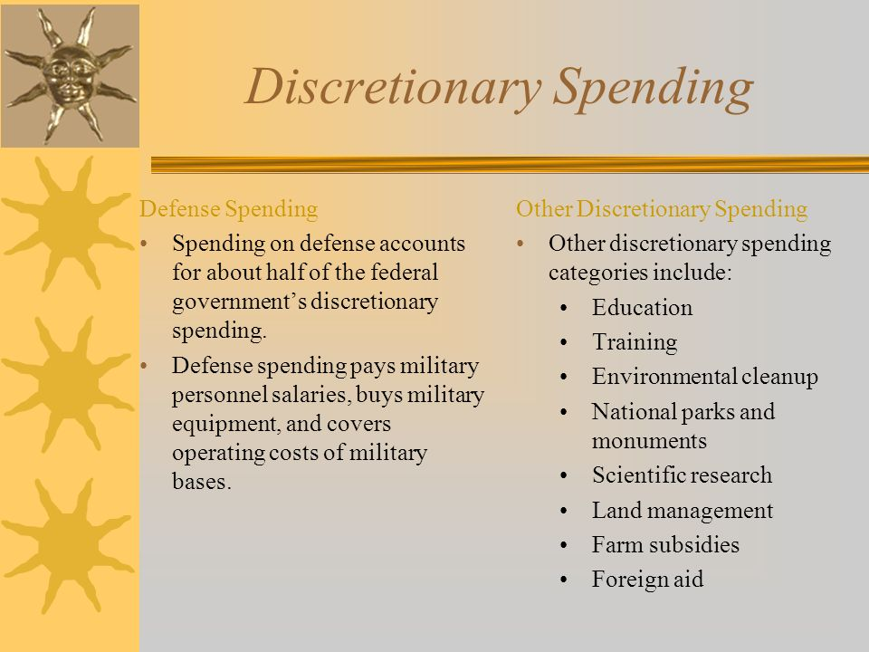Discretionary Spending Defense Spending Spending on defense accounts for about half of the federal government's discretionary spending.