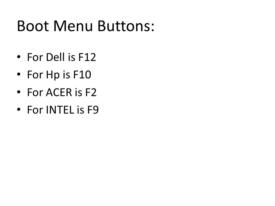 Javed Iqbal MCS Boot Menu Buttons: For Dell is F12 For Hp is