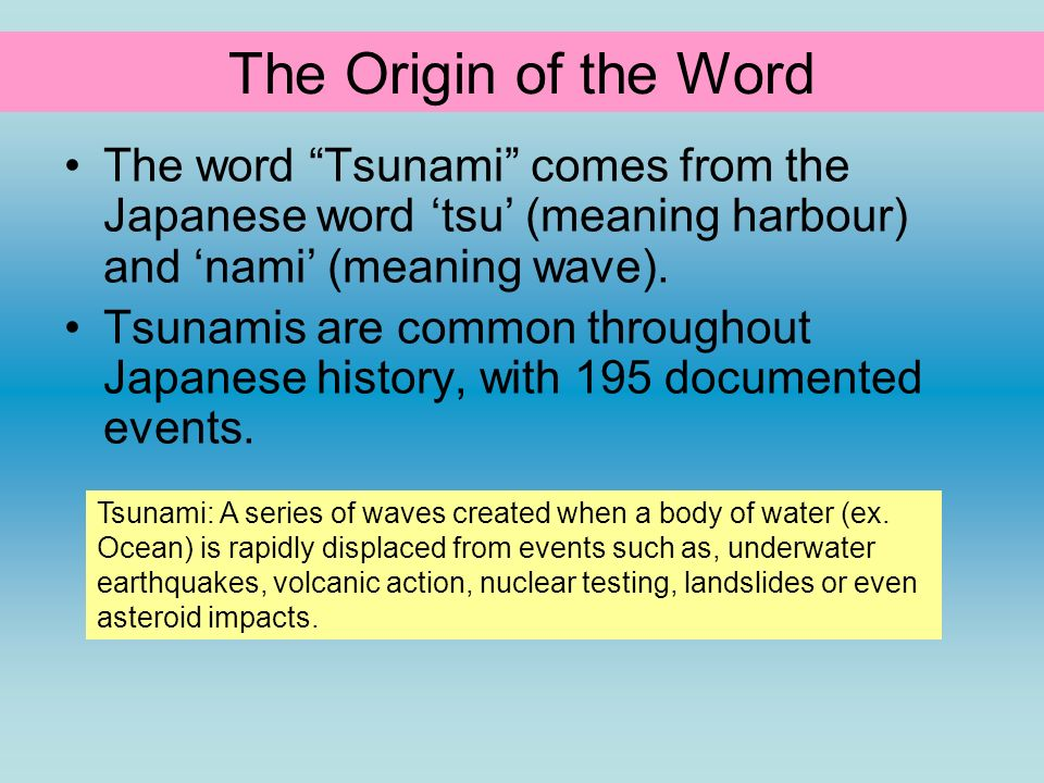 Tsunamis Learning Objectives: -To develop your understanding of the