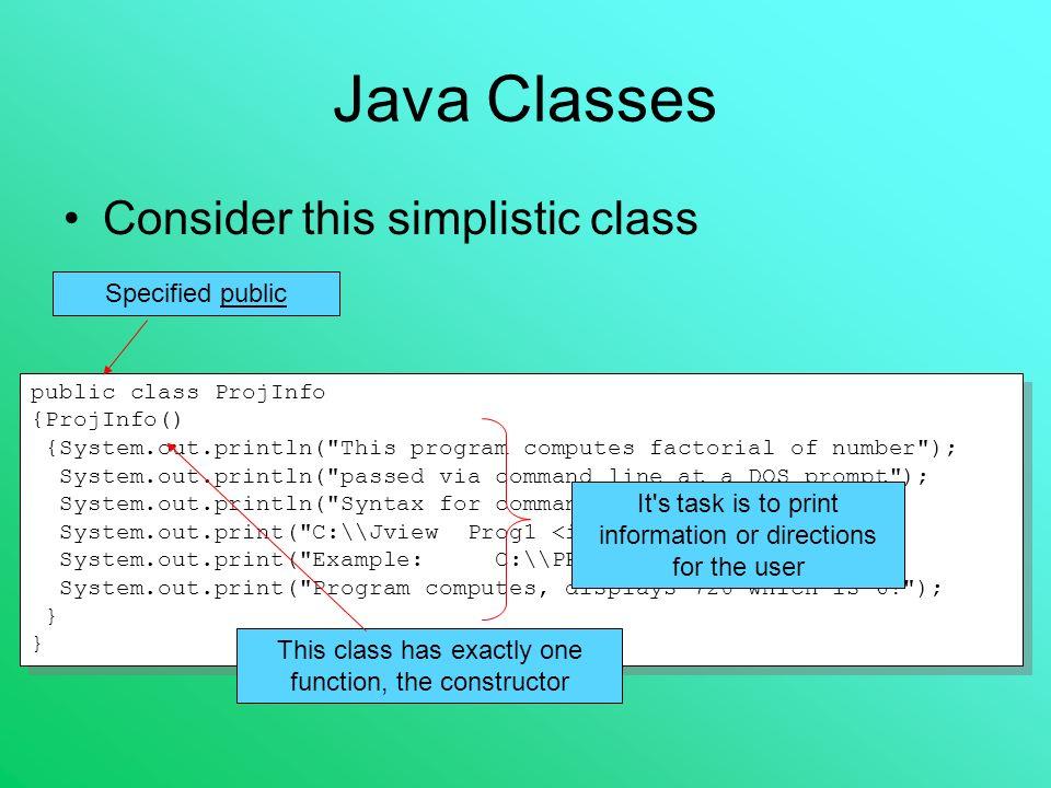 Java Classes  Consider this simplistic class public class
