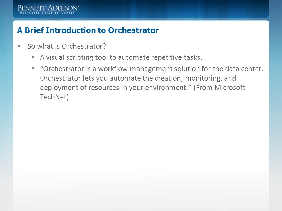 Orchestrator 2012 The Unknown Hero of Automation David Norling