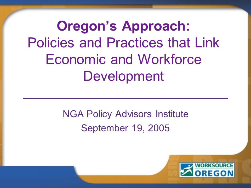 Oregon's Approach: Policies and Practices that Link Economic