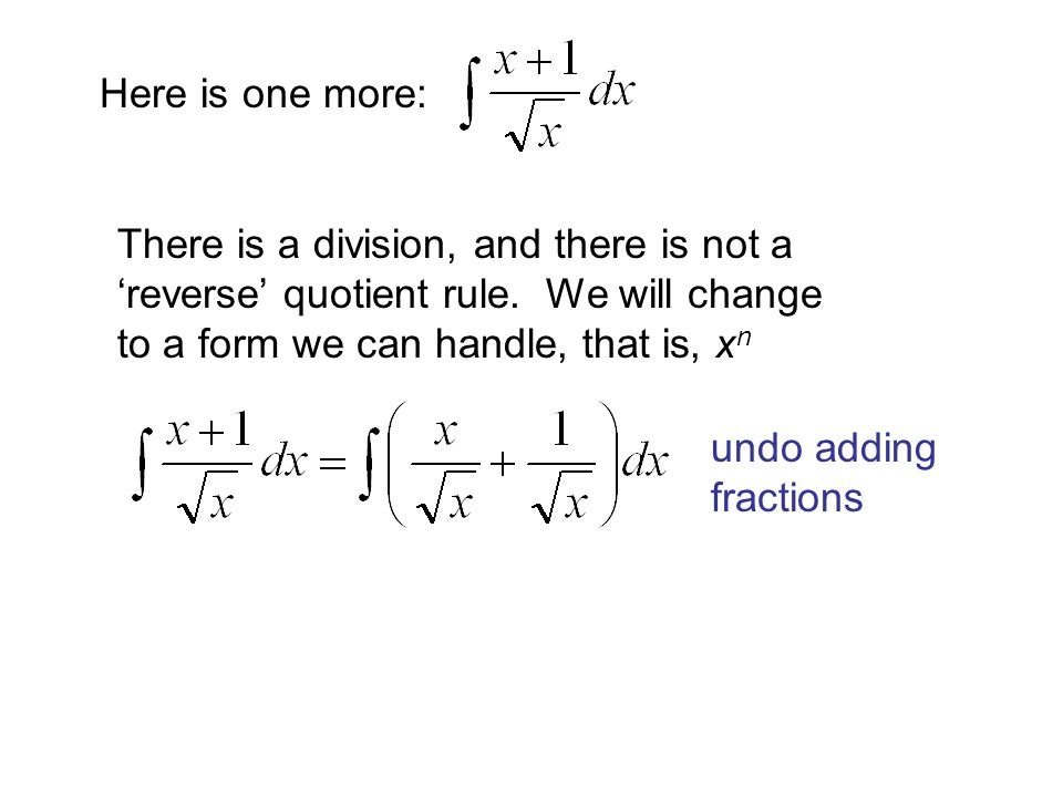 Here is one more: There is a division, and there is not a 'reverse' quotient rule.