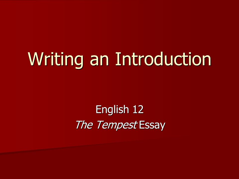 General Essay Topics In English  Writing An Introduction English  The Tempest Essay Example Essay Papers also Persuasive Essay Topics High School Students Writing An Introduction English  The Tempest Essay  Ppt Download Custom Essay Papers