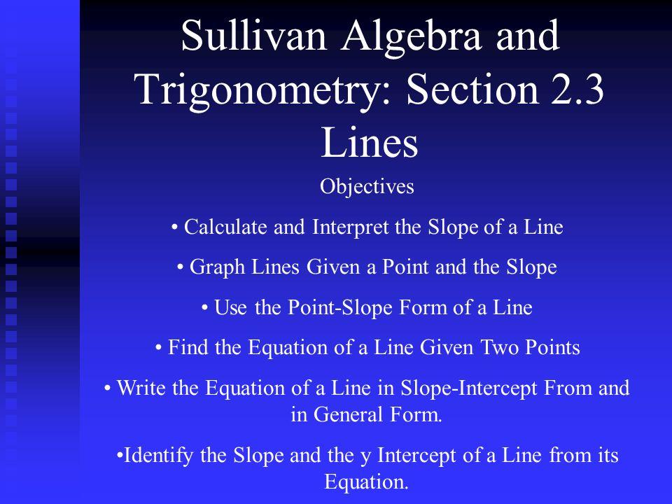 Sullivan Algebra And Trigonometry Section 23 Lines Objectives