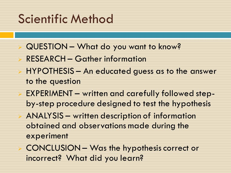 Scientific Method  QUESTION – What do you want to know.